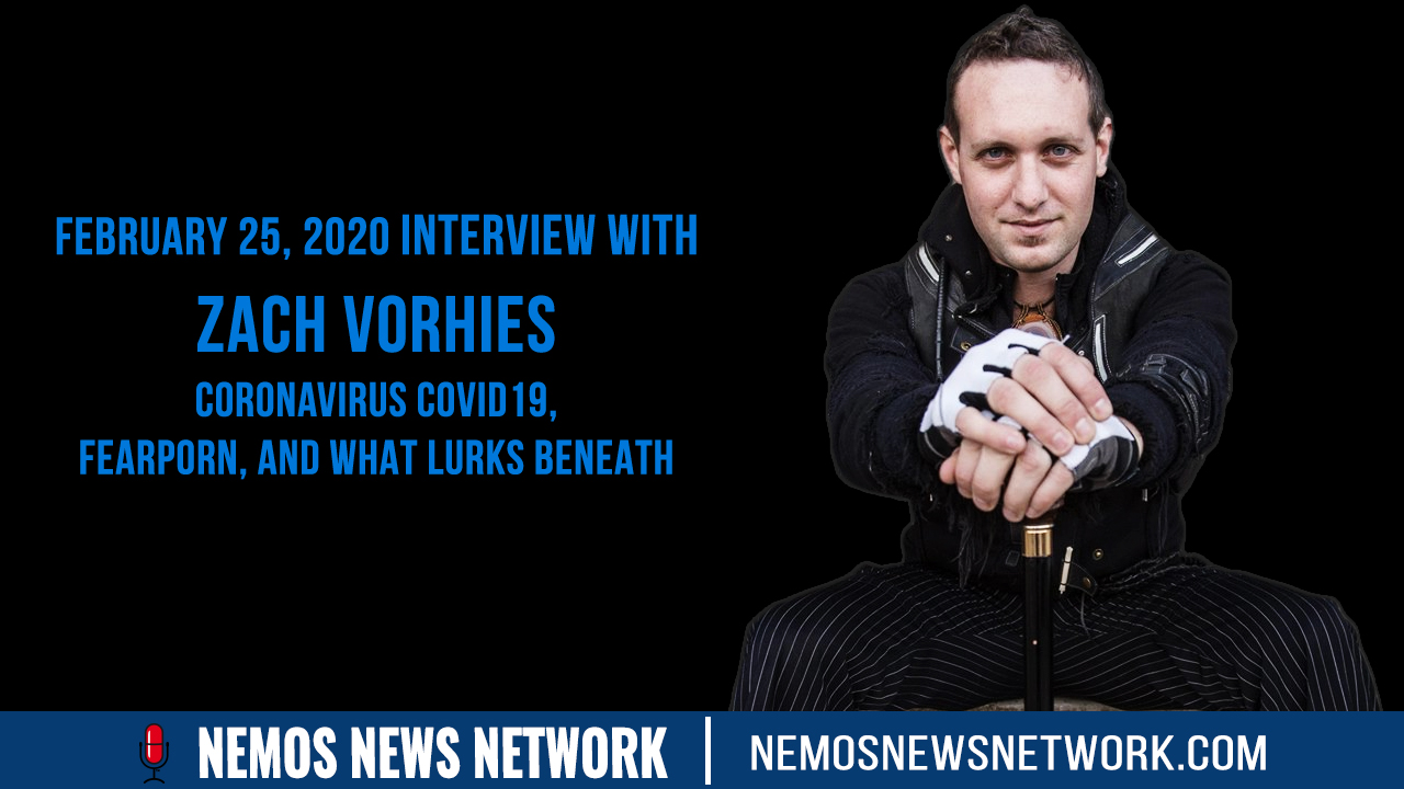 Zach Vorhies & Dustin Nemos Discuss Coronavirus Covid19, Fearporn, and What Lurks Beneath