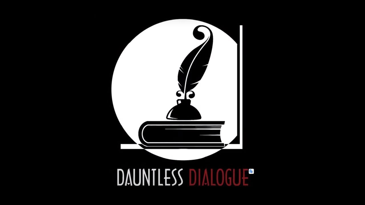 Dauntless Dialogue #32 Dustin Nemos The Assault on Western Civilization Part 1 of 2