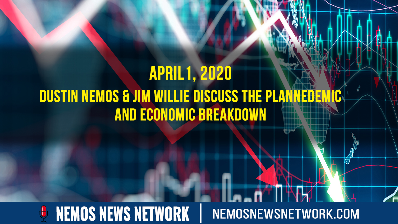 4.2.2020 - Dustin Nemos & Jim Willie discuss the Plannedemic and Economic Breakdown
