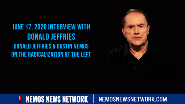 Donald Jeffries & Dustin Nemos on the Radicalization of the Left