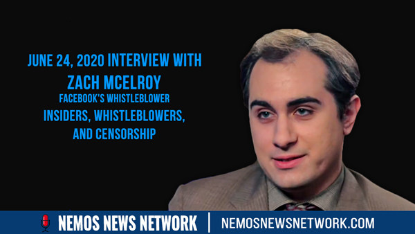 Facebook's Whistleblower Zach McelRoy Joins Dustin Nemos to Discuss Insiders, Whistleblowers, and Censorship