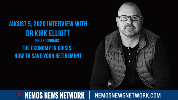 Dr Kirk Elliott, PHD Economist & Dustin Nemos - The Economy in Crisis - How to Save your Retirement