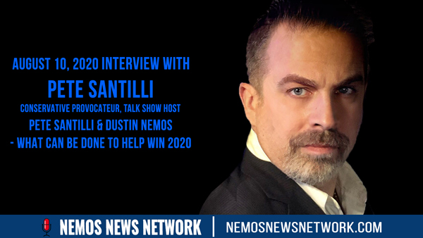 Pete Santilli & Dustin Nemos - What Can be Done to Help Win 2020.