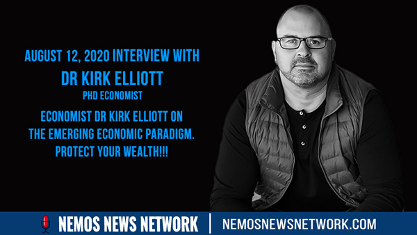 Economist Dr Kirk Elliott & Dustin Nemos on The Emerging Economic Paradigm. Protect Your Wealth!!!