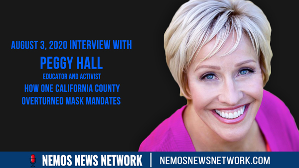 Peggy Hall & How One California County Overturned Mask Mandates