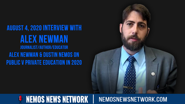 Alex Newman & Dustin Nemos on Public v Private Education in 2020